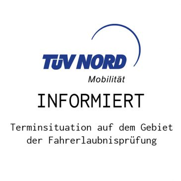 Terminsituation Prüfungen – TÜV Nord Mobilität informiert